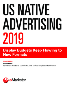US Native Advertising 2019: Display Budgets Keep Flowing to New Formats