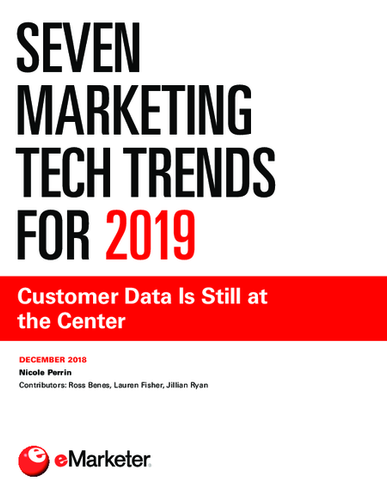 Seven Marketing Tech Trends for 2019: Customer Data Is Still at the Center