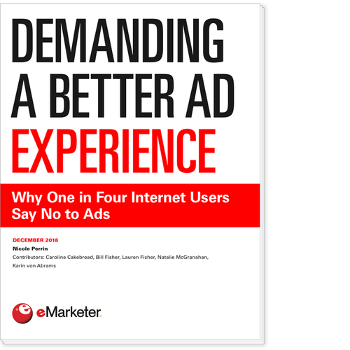 Demanding a Better Ad Experience: Why One in Four Internet Users Say No to Ads