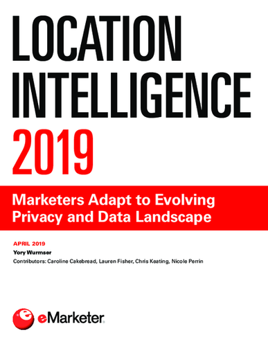 Location Intelligence 2019: Marketers Adapt to Evolving Privacy and Data Landscape