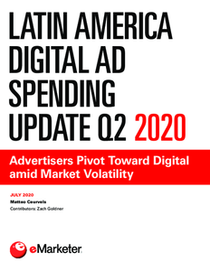 Latin America Digital Ad Spending Update Q2 2020: Advertisers Pivot Toward Digital amid Market Volatility