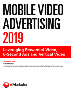 Mobile Video Advertising 2019: Leveraging Rewarded Video, 6-Second Ads and Vertical Video