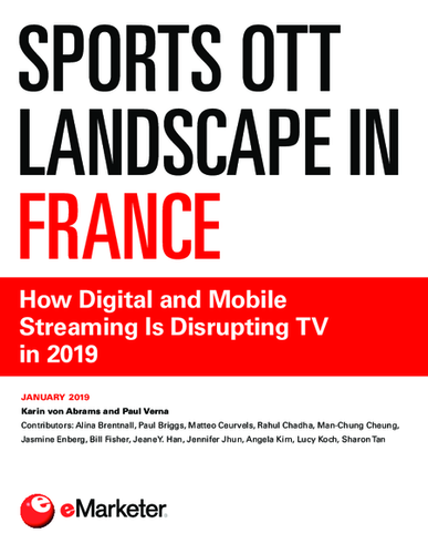 Sports OTT Landscape in France: How Digital and Mobile Streaming Is Disrupting TV in 2019