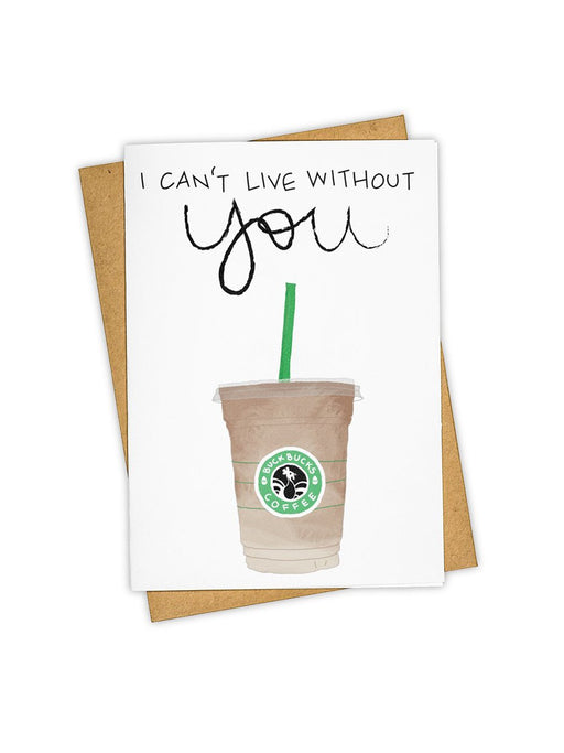 I Can't Live Without You Coffe Card