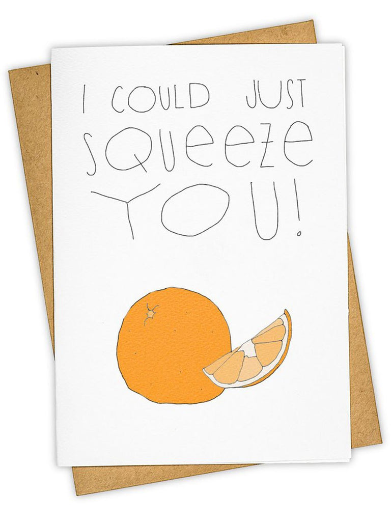 I Could Just Squeeze You Card