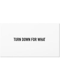 'Turn Down for What' Calling Cards Photo 1