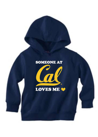 Some one at Cal Loves Me Toddler Hoodie