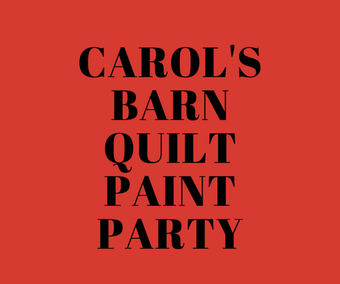 Carol's Private Party ~ Barn Quilt Paint Party