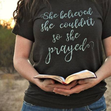 She Believed She Couldn't So She Prayed T-Shirt