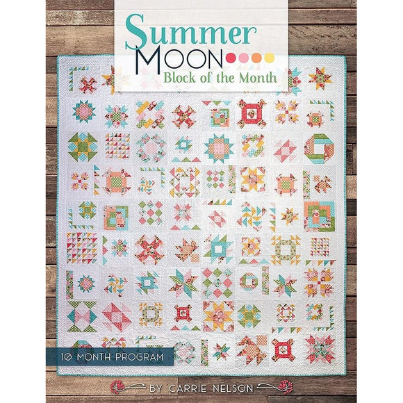 Front Cover of Summer Moon Quilt Book by Carrie Nelson of Miss Rosie's Quilt Co.  Shows a sampler quilt in bright colors.