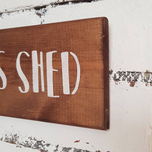 Rustic wooden Dad's Shed sign - Caramel Treasures