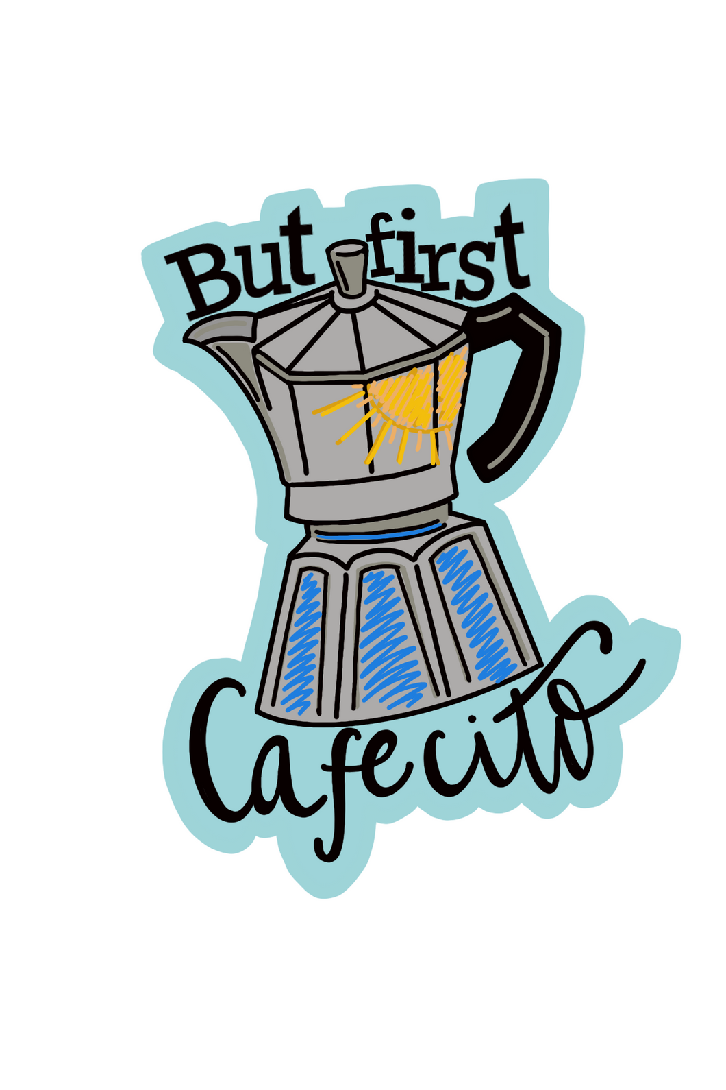 But First...Cafecito Sticker