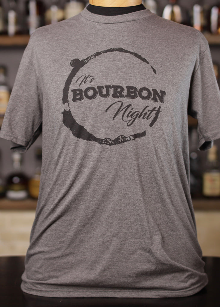 It's Bourbon Night Gray T-shirt