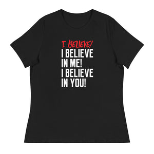I Believe Women's Relaxed T-Shirt