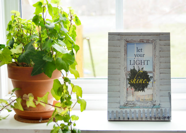 Light Shine - Ready to Hang Plaque
