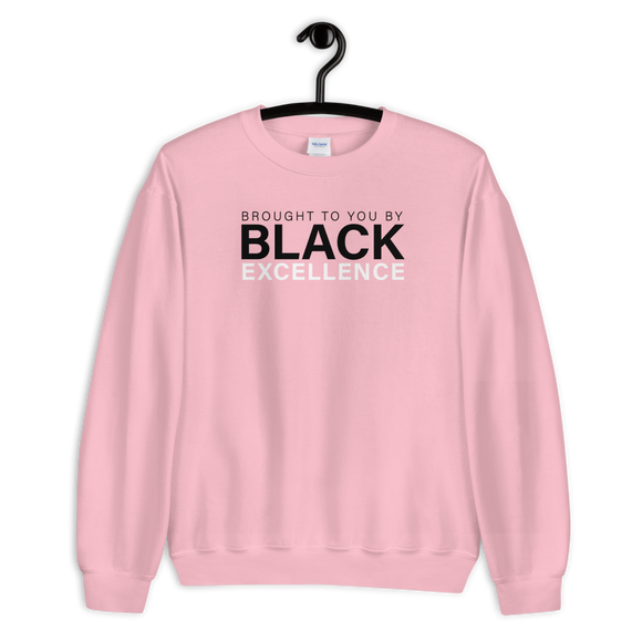 Brought To You By Black Excellence Sweatshirt