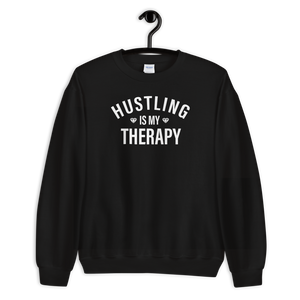 Hustling Is My Therapy Sweatshirt
