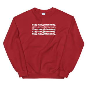 Stay Cute Get Money Sweatshirt