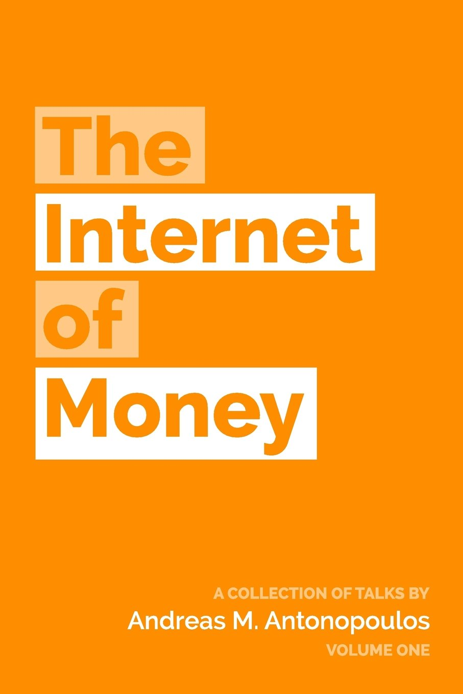 The Internet of Money by Andreas M. Antonopoulos