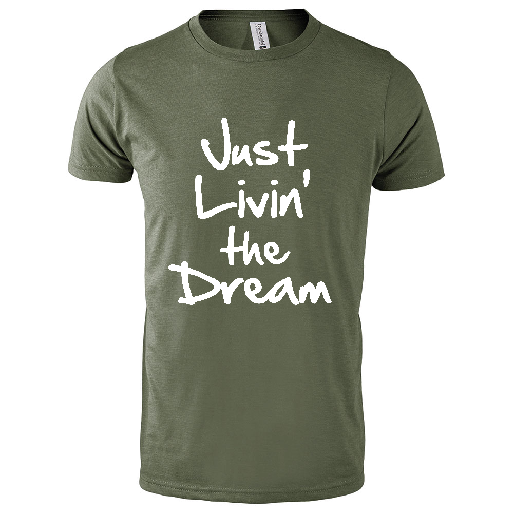 Just Livin the Dream Tee