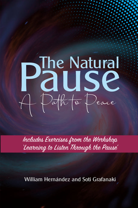The Natural Pause - A Path to Peace  (Softcover Edition)  Also  available at Apple Books