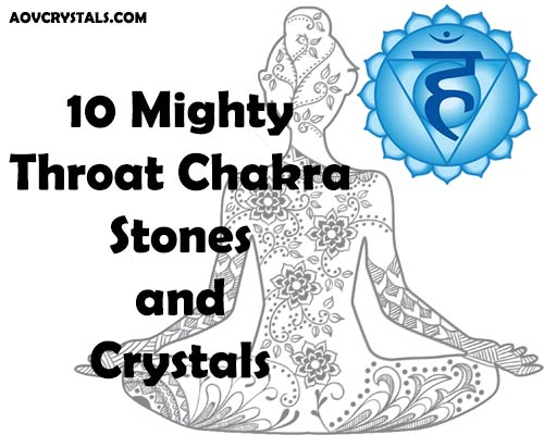 10 Mighty Throat Chakra Stones and Crystals