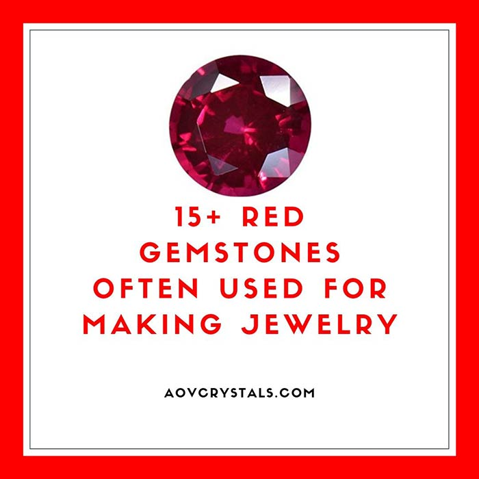 15+ Red Gemstones Often Used for Making Jewelry