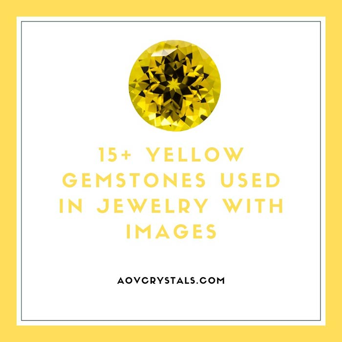 15 Yellow Gemstones Used In Jewelry with Images