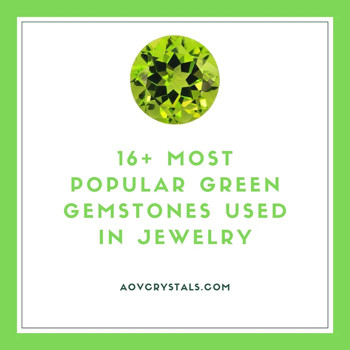 16+ Most Popular Green Gemstones Used in Jewelry