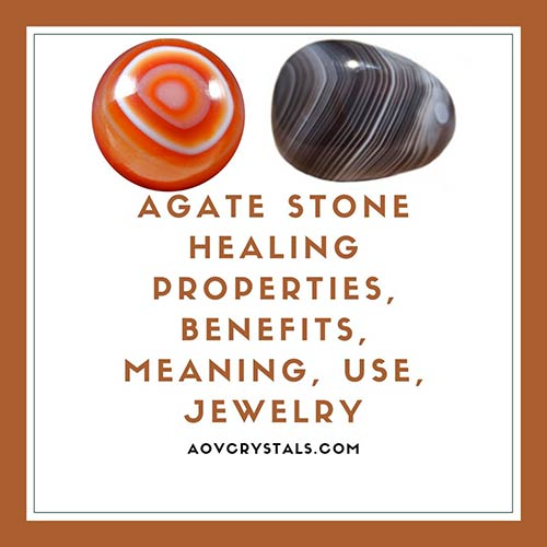 Agate Stone Healing Properties, Benefits, Meaning, Use, Jewelry