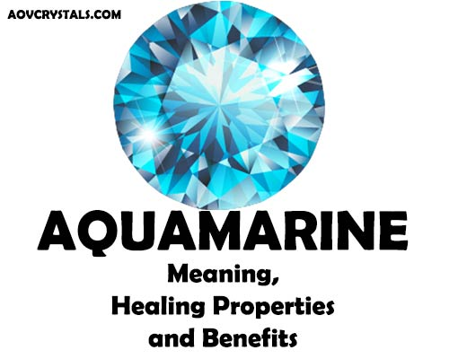 Aquamarine Meaning, Healing Properties and Benefits
