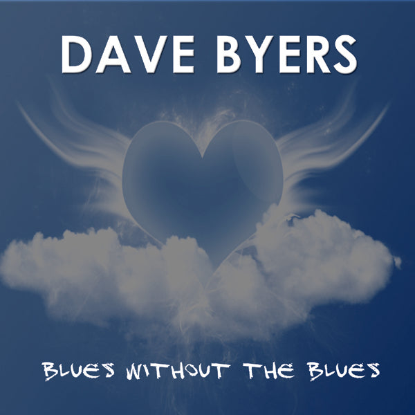 Blues without the blues CD Dave Byers
