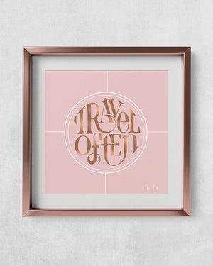 Travel Often hand lettering fine art print in blush and rose gold.
