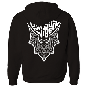 Bat Don't Suck My Vibe Hoodie with hand lettered design and intricate bat illustration. Black Hoodie with white ink.
