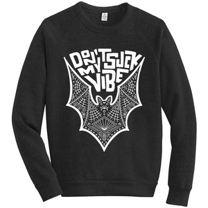 Bat Don't Suck My Vibe Sweatshirt design using hand lettering and graphics in white ink on black fabric