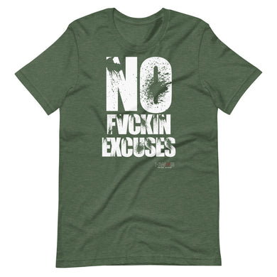 No Fvckin Excuses  Unisex Tee Shirt
