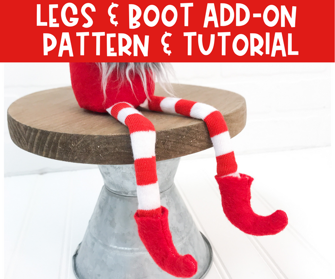 ADD-ON - DIY Gnome Leg/Boot Pattern & Tutorial