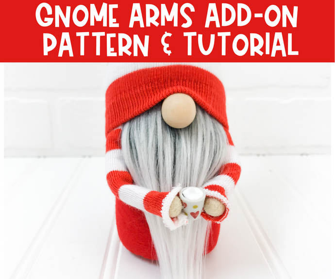 ADD-ON - DIY Gnome Arms Pattern & Tutorial