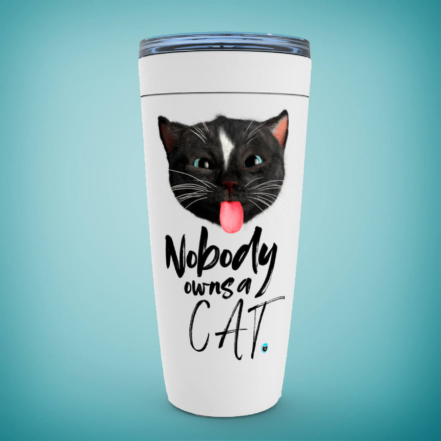 Viking Tumbler 20oz white with Felini the Kitty sticking tongue out with text Nobody Owns A Cat on light blue background