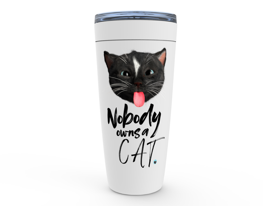 Viking Tumbler 20oz white with Felini the Kitty sticking tongue out with text Nobody Owns A Cat