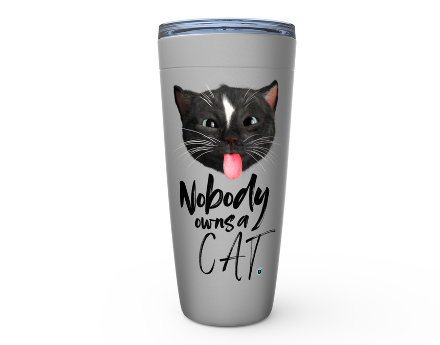 Viking Tumbler 20oz silver metal with Felini the Kitty sticking tongue out with text Nobody Owns A Cat