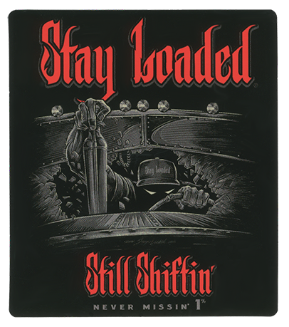 "Stay Loaded Apparel /""Shiftin/"""