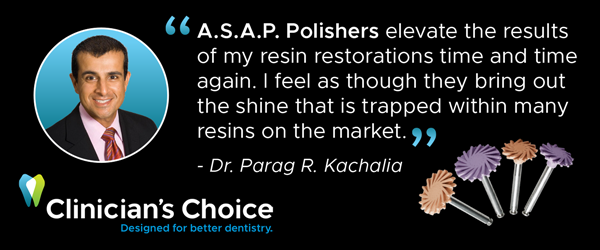 Dr. Parag Kachalia Testimonial on using ASAP Polishers for resin restorations