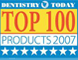 2007 Dentistry Today's Top 100 Products
