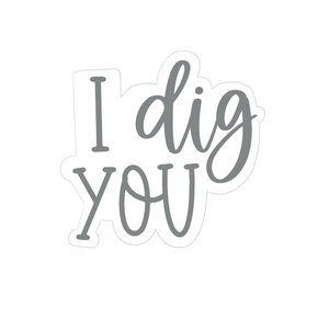 """I Dig You"" Cookie Cutter"