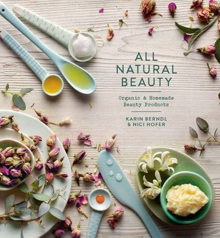 All Natural Beauty: Organic and Homemade Beauty Products