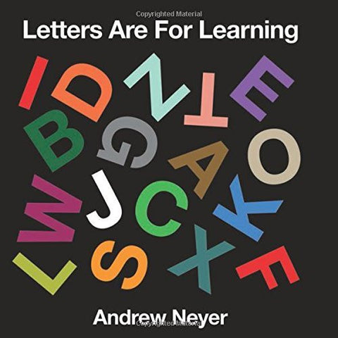Letters Are for Learning Board book by Andrew Neyer
