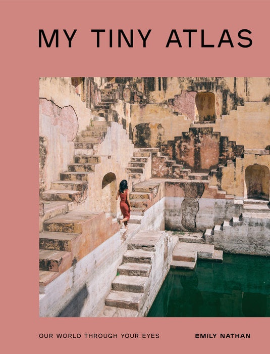 My Tiny Atlas: Our World Through Your Eyes by Emily Nathan
