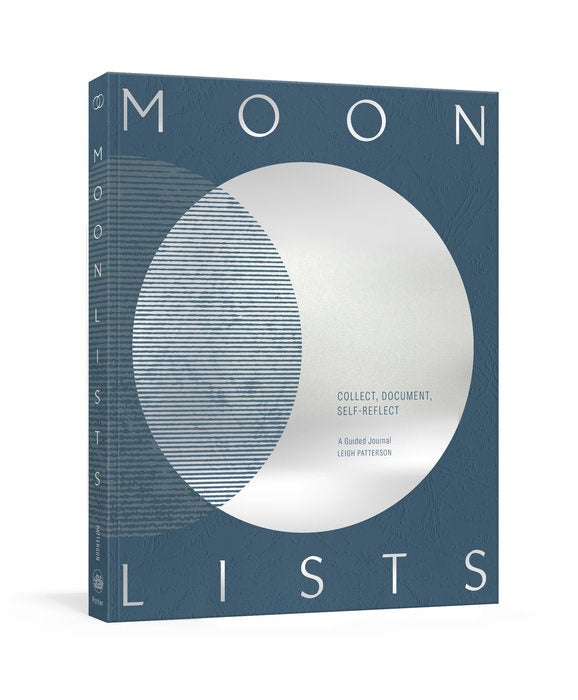 Moon Lists: Questions And Rituals For Self-Reflection by Leigh Patterson