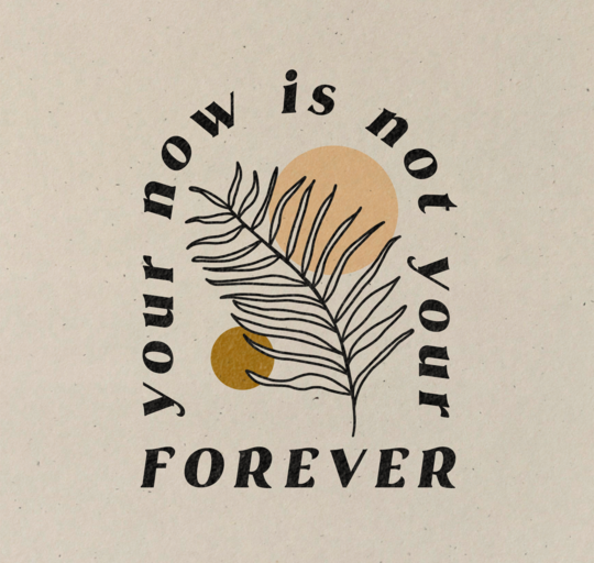 Your Now is Not Your Forever Print By ColorbloKC